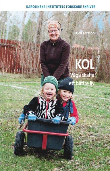 bokomslag KOL : våga skaffa ett bättre liv