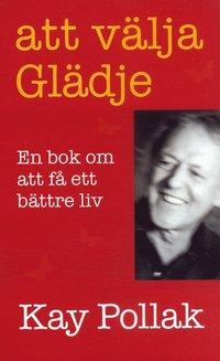 bokomslag Att välja glädje : en bok om att få ett bättre liv