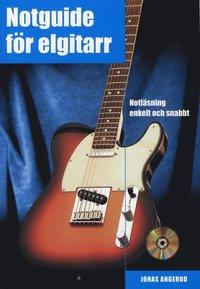bokomslag Notguide för elgitarr : notläsning enkelt och snabbt inkl CD
