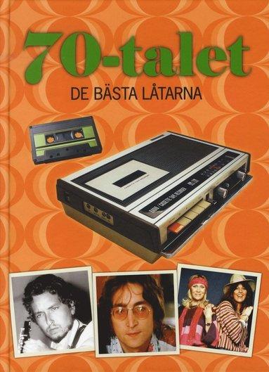 bokomslag 70-talet : de bästa låtarna