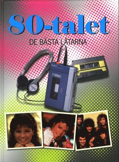 bokomslag 80-Talet : de bästa låtarna