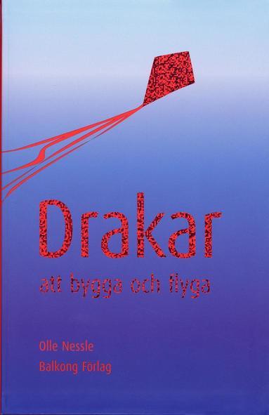 bokomslag Drakar : att bygga och flyga