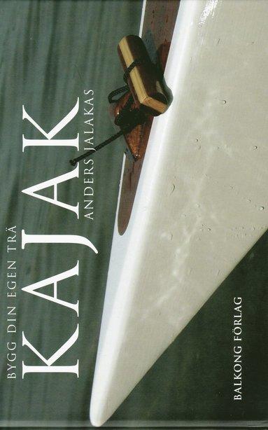 bokomslag Kajak : bygg din egen träkajak