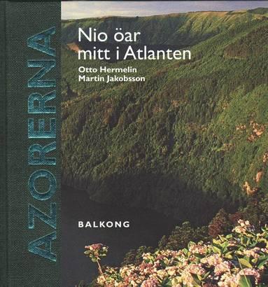bokomslag Azorerna : nio öar mitt i Atlanten