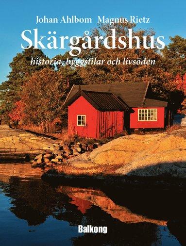 bokomslag Skärgårdshus : historia, byggstilar och livsöden