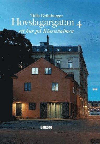 bokomslag Hovslagargatan 4 : ett hus på Blasieholmen