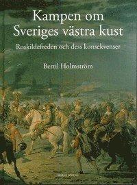 bokomslag Kampen om Sveriges västra kust : Roskildefreden och dess konsekvenser