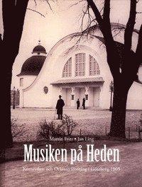 bokomslag Musiken på Heden : konserthus och orkesterförening i Göteborg 1905