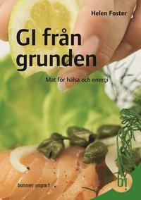 bokomslag GI från grunden : mat för hälsa och energi