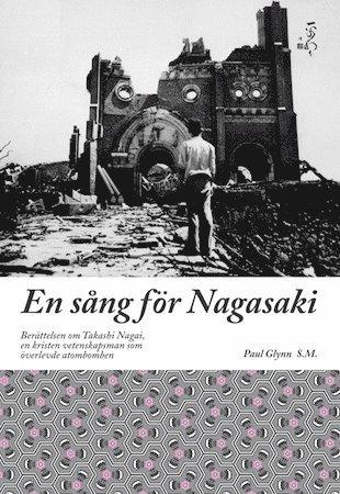 bokomslag En sång för Nagasaki : berättelsen om Takashi Nagai, en kristen vetenskapsman som överlevde atombomben