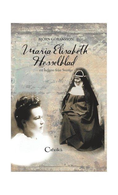 bokomslag Maria Elisabeth Hesselblad : ett helgon från Sverige