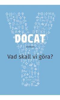 bokomslag Docat : vad skall vi göra? - Katolska kyrkans sociallära