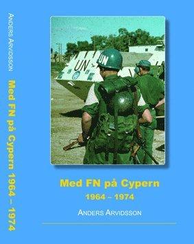 bokomslag Med FN på Cypern 1964-1974