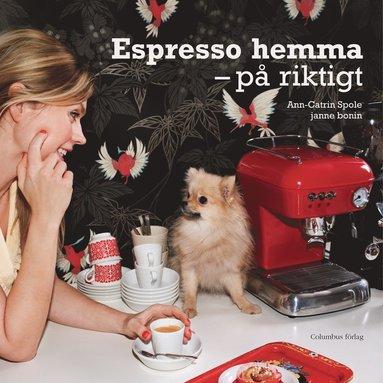 bokomslag Espresso hemma : på riktigt