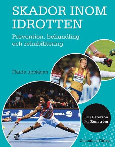 bokomslag Skador inom idrotten : prevention, behandling och rehabilitering