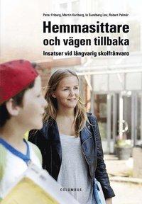 bokomslag Hemmasittare och vägen tillbaka : Insatser vid långvarig skolfrånvaro