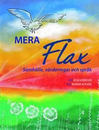 bokomslag Mera Flax : samhälle, värderingar och språk