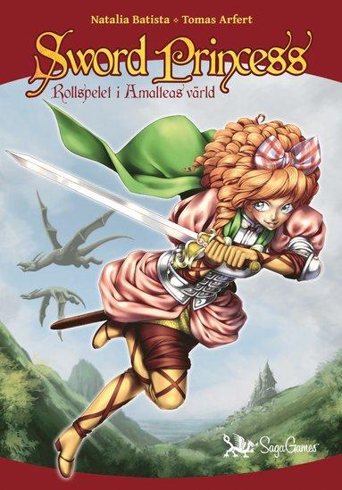 bokomslag Sword Princess. Rollspelet i Amalteas värld