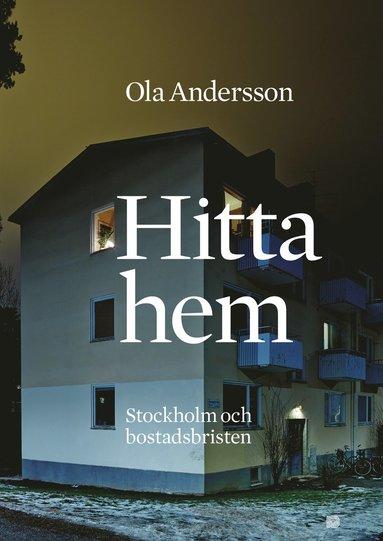 bokomslag Hitta hem : Stockholm och bostadsbristen
