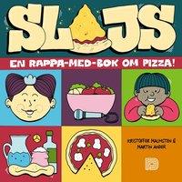 bokomslag Slajs : en rappa-med-bok om pizza