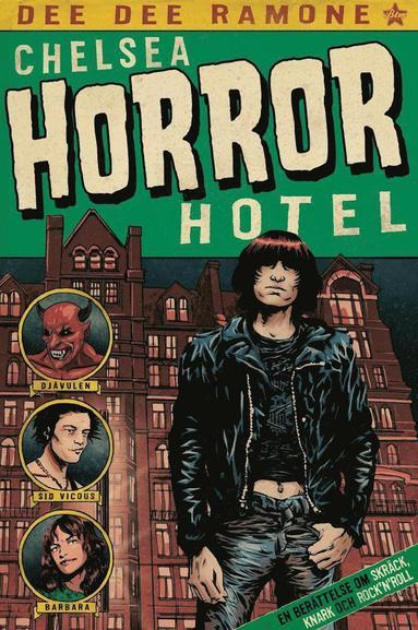 bokomslag Chelsea Horror Hotel : en berättelse om skräck, knark och rock'n'roll