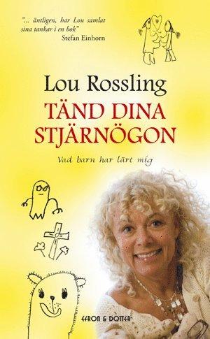 bokomslag Tänd dina stjärnögon : vad barn har lärt mig