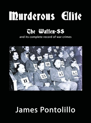 bokomslag Murderous Elite : The Waffen-SS and its record of atrocities