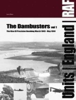 bokomslag The Dambusters vol 1: The rise of RAF precision bombing March 1943 - May 19