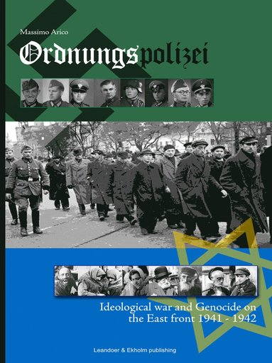 bokomslag Ordnungspolizei : ideological war and genocide on the east front 1941 - 1942