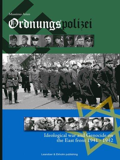 bokomslag Ordnungspolizei : ideological war and genocide on the east front 1941 - 1942