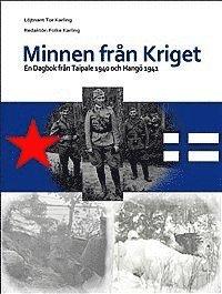 bokomslag Minnen från kriget : en dagbok från Taipale 1940 och Hangö 1941