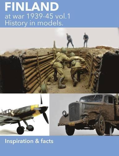 bokomslag Finland at war, 1939-45 vol 1 - history in models