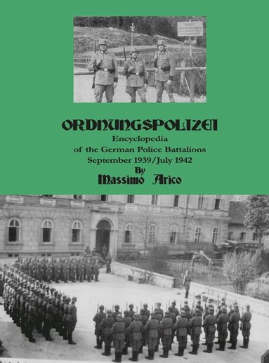 bokomslag Ordnungspolizei : encyclopedia of the german police battalions : September 1939 / July 1942