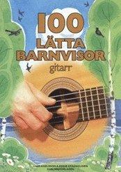 bokomslag 100 lätta barnvisor gitarr