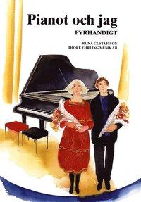 bokomslag Pianot och jag Fyrhändigt