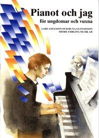 bokomslag Pianot och jag för ungdomar och vuxna