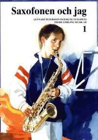 bokomslag Saxofonen och jag 1
