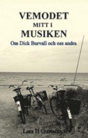 bokomslag Vemodet mitt i musiken : om Dick Burvall och oss andra