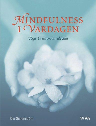 bokomslag Mindfulness i vardagen : vägar till medveten närvaro