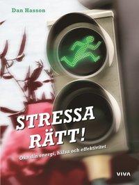 bokomslag Stressa rätt! : öka din energi, hälsa och effektivitet