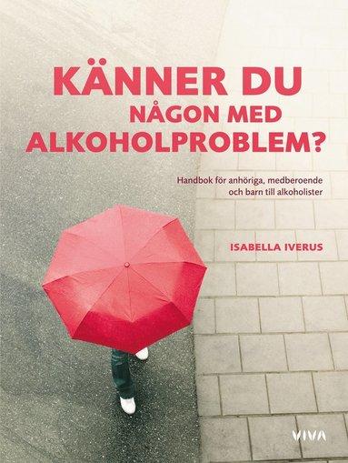bokomslag Känner du någon med alkoholproblem? : en handbok för anhöriga, medberoende och barn till alkoholister