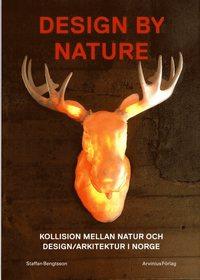 bokomslag Design by nature : kollision mellan natur och design/arkitektur i Norge