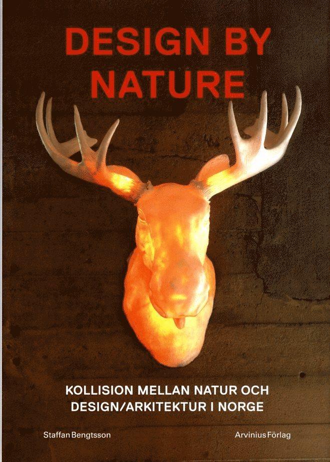 Design by nature : kollision mellan natur och design/arkitektur i Norge 1