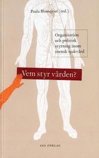 bokomslag Vem styr vården? : organisation och politisk styrning inom svensk sjukvård