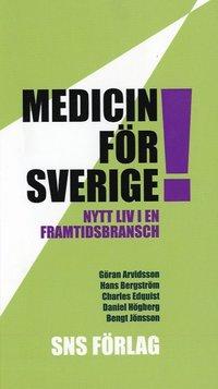 bokomslag Medicin för Sverige! Nytt liv i en framtidsbransch
