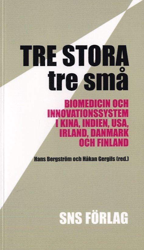 Tre stora, tre små : biomedicin och innovationssystem i Kina, Indien, USA, Irland, Danmark och Finland 1