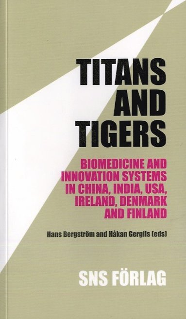 bokomslag Titans and tigers : biomedicine and innovation systems in China, India, USA, Ireland, Denmark and Finland