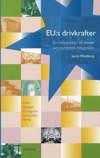 bokomslag EU:s drivkrafter : en introduktion till teorier om europeisk integration