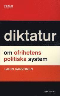 bokomslag Diktatur : om ofrihetens politiska system