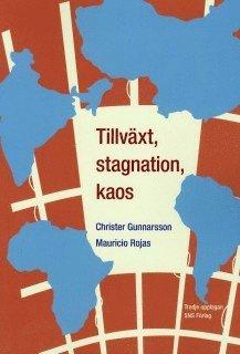 bokomslag Tillväxt, stagnation, kaos : en intitutionell studie av underutvecklingens orsaker och utvecklingens möjligheter